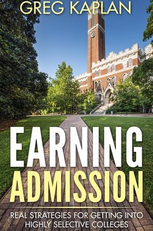 Earning Admission: Real Strategies for Getting into Highly Selective Colleges